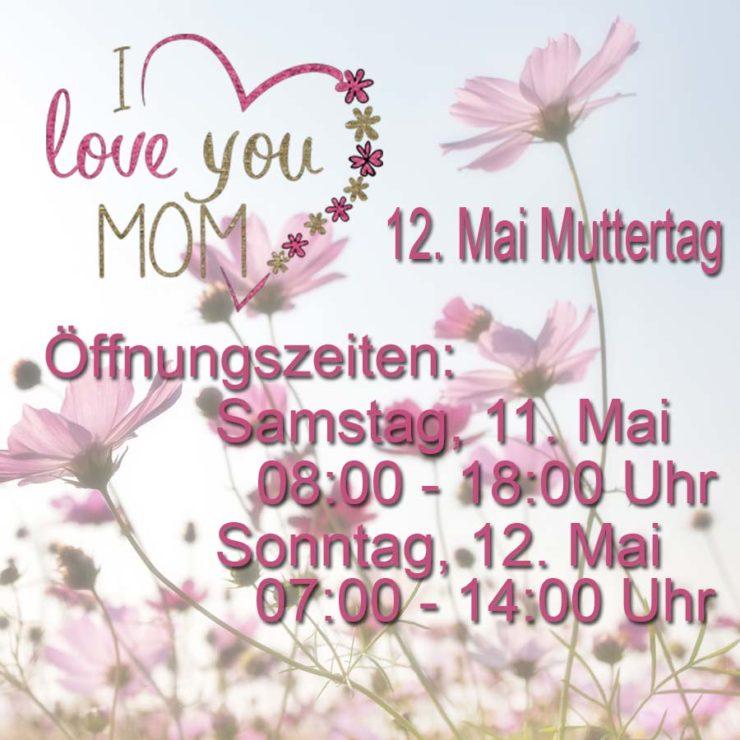 Öffnungszeiten am Muttertagswochenende