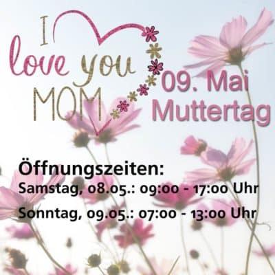 Öffnungszeiten zum Muttertag 2021